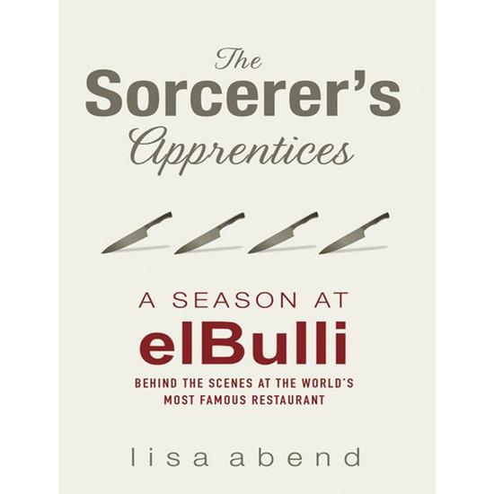 The Sorcerer's Apprentices - A season at elBulli