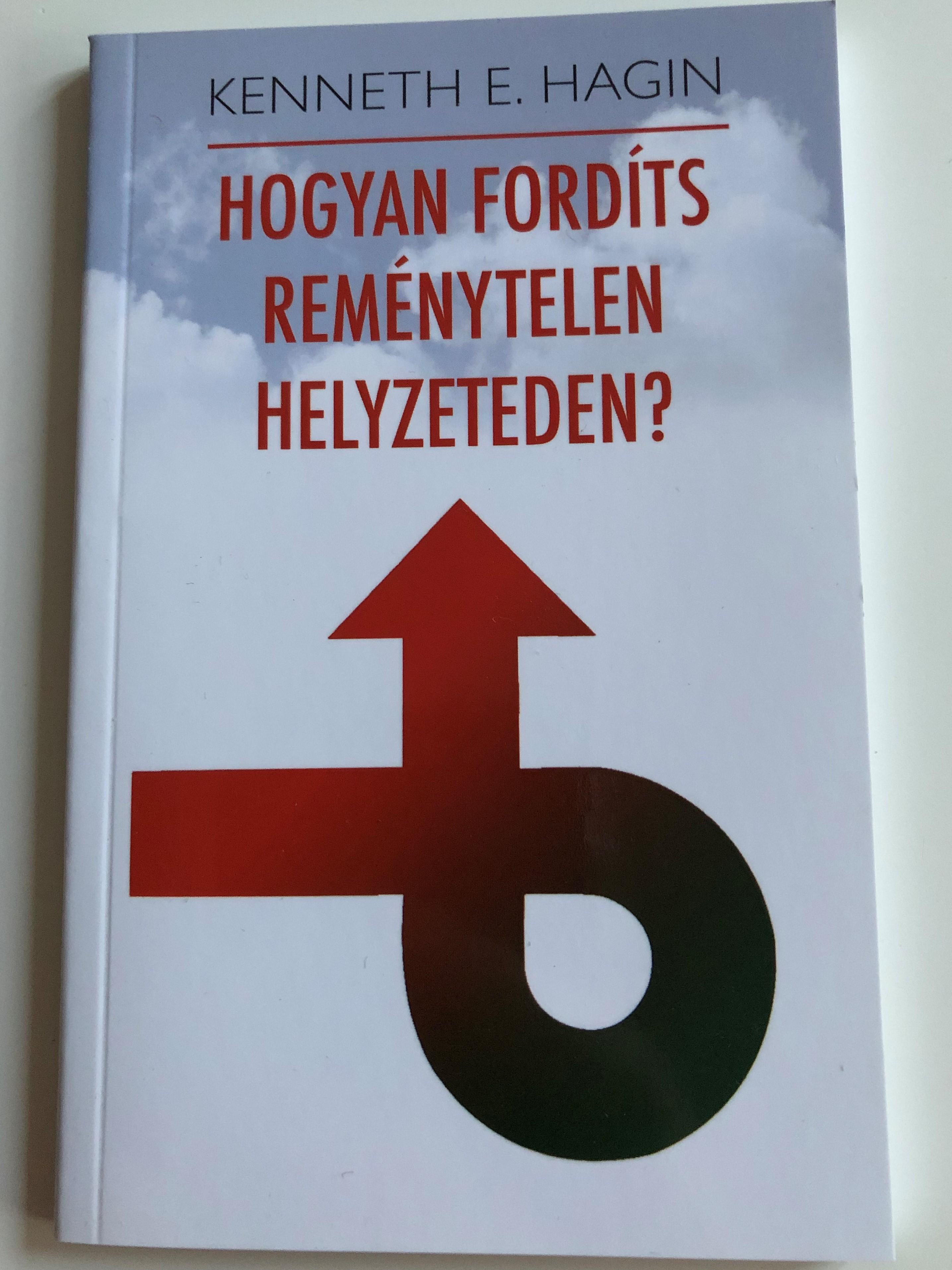 -hogyan-ford-ts-rem-nytelen-helyzeteden-by-kenneth-e.-hagin-hungarian-edition-of-turning-hopeless-situation-around-1-.jpg