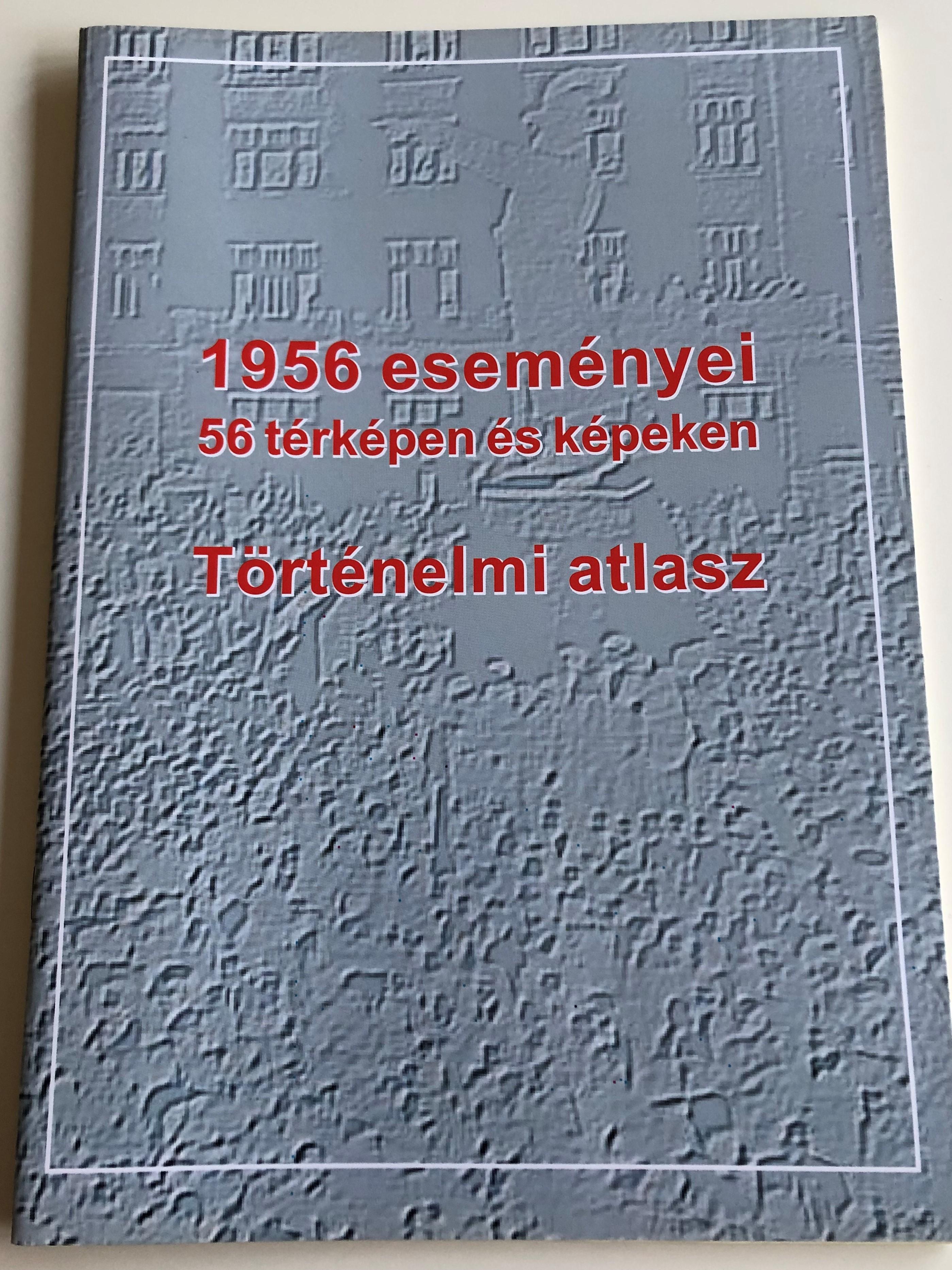 1956-esem-nyei-56-t-rk-peken-s-k-peken-t-rt-nelmi-atlas-the-events-of-1956-on-maps-and-photos-historical-atlas-2006-1-.jpg
