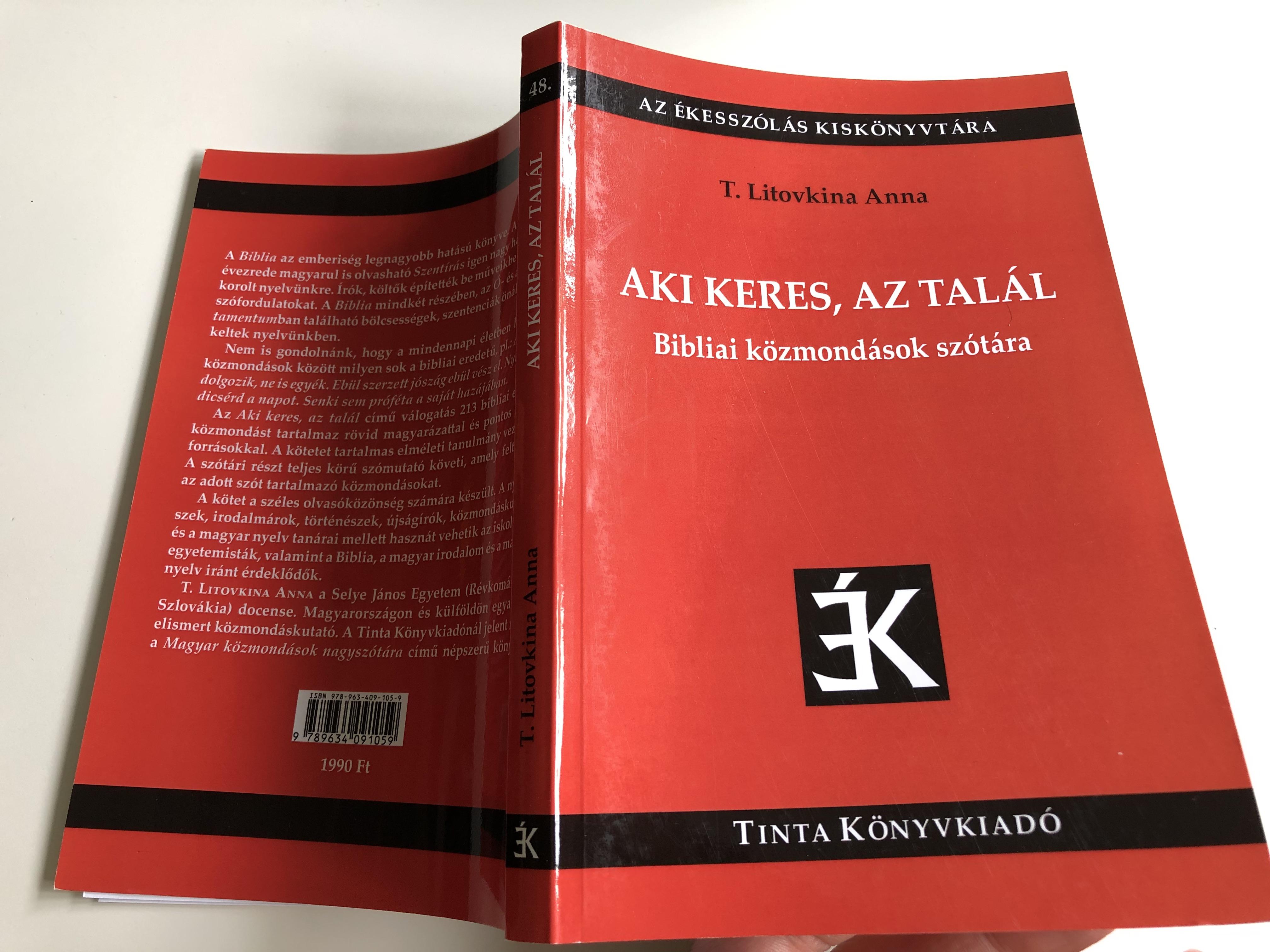 aki-keres-az-tal-l-bibliai-k-zmond-sok-sz-t-ra-by-t.-litovkina-anna-seek-and-ye-shall-find-hungarian-language-dictionary-of-biblical-sayings-and-phrases-tinta-k-nyvkiad-az-kessz-l-s-kisk-nyvt-ra-16-.jpg