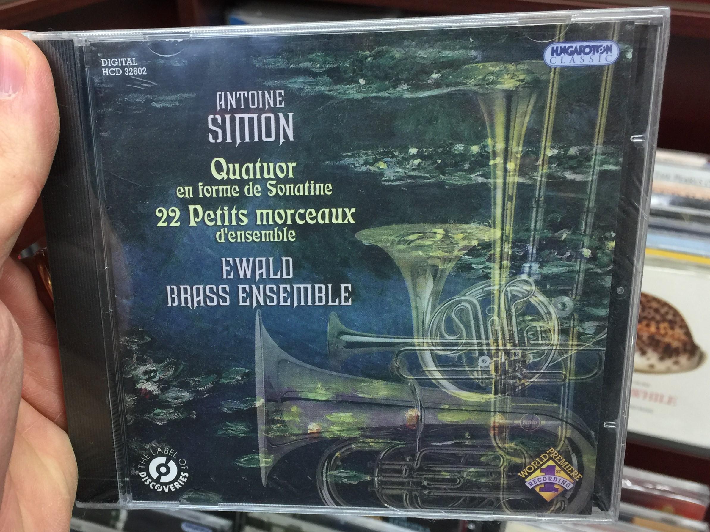 antoine-simon-quatuor-en-forme-de-sonatine-22-petits-morceaux-d-ensemble-ewald-brass-ensemble-hungaroton-classic-audio-cd-2010-stereo-hcd-32602-1-.jpg