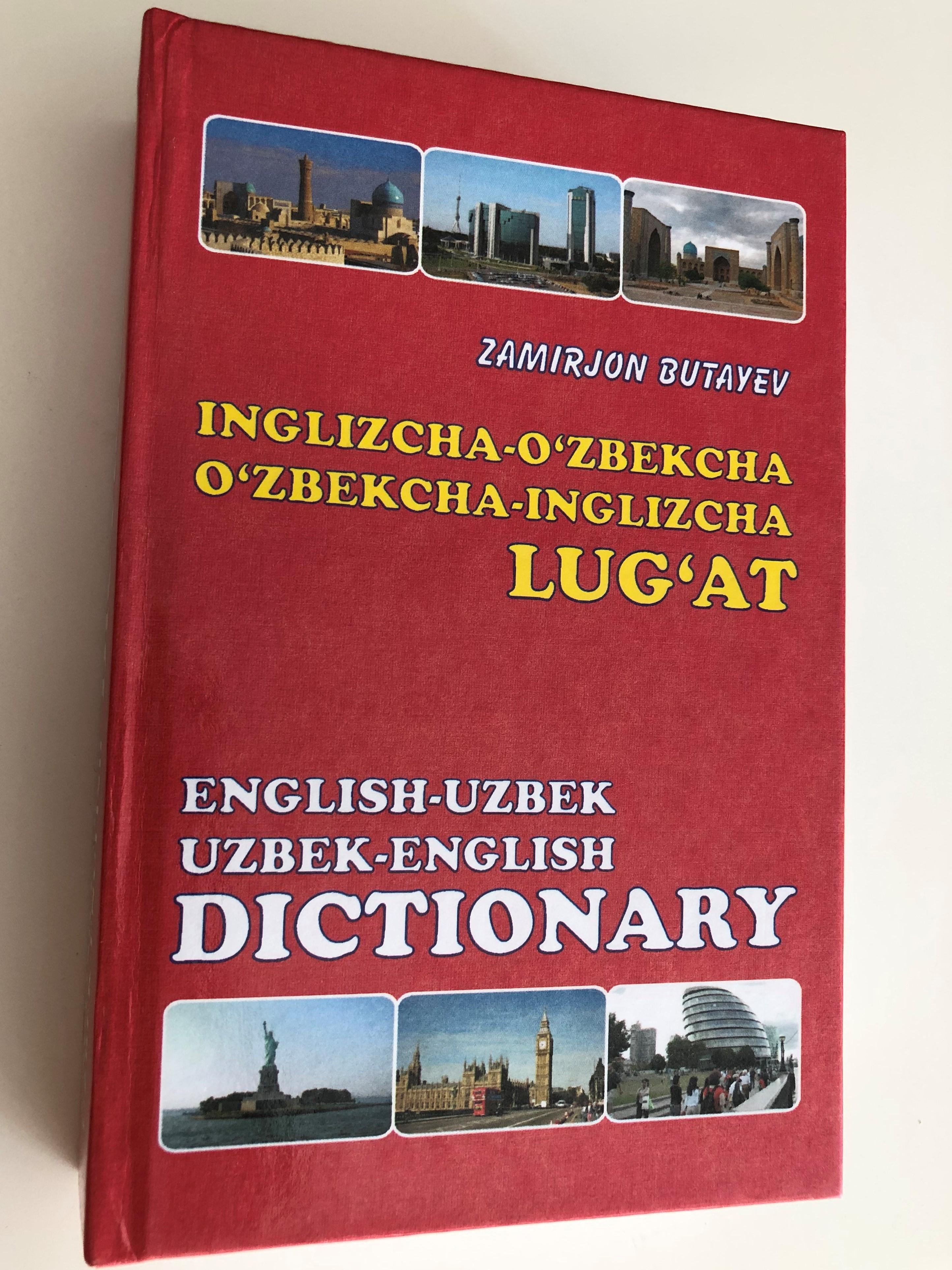 english-uzbek-uzbek-english-dictionary-by-zamirjon-butayev-inglizcha-o-zbekcha-o-zbekcha-inglizcha-lug-at-24000-entries-24000-so-z-toshkent-o-zbekiston-2018-1-.jpg