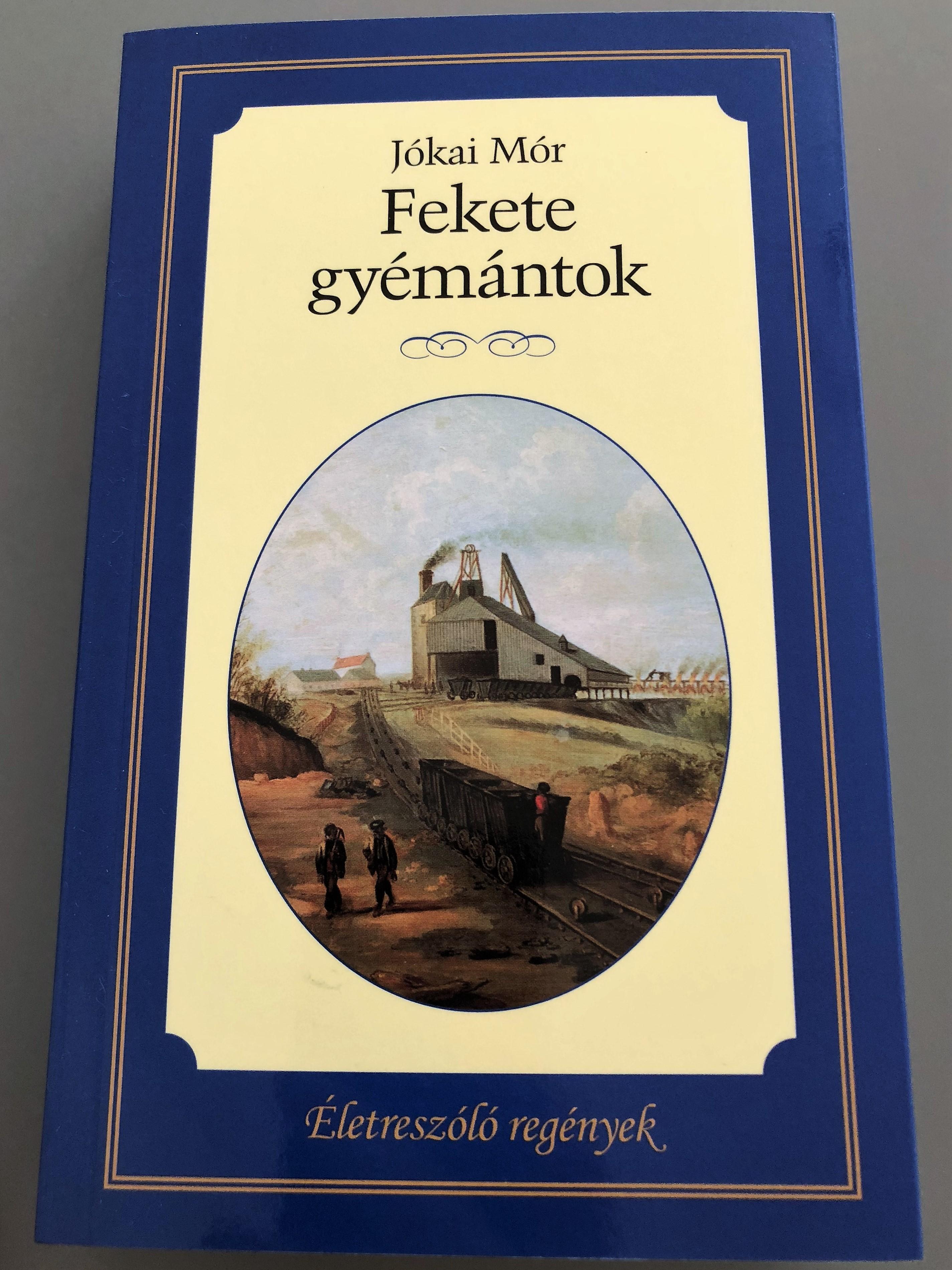 fekete-gy-m-ntok-by-j-kai-m-r-black-diamonds-hungarian-novel-letresz-l-reg-nyek-kossuth-kiad-2015-paperback-1-.jpg
