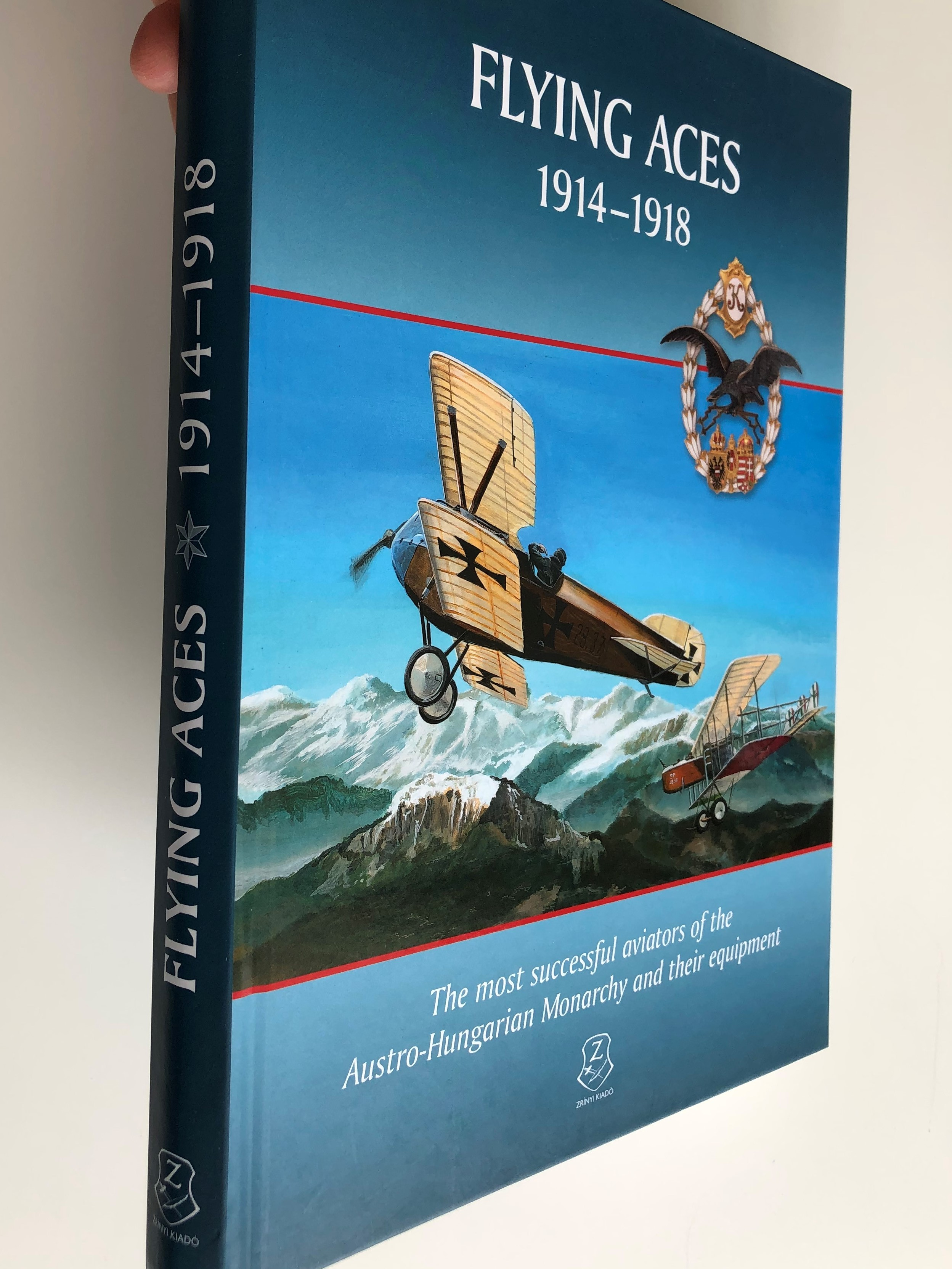 flying-aces-1914-1918-the-most-successful-aviators-of-the-austro-hungarian-monarchy-and-their-equipment-hardcover-2016-hm-zr-nyi-kiad-2-.jpg