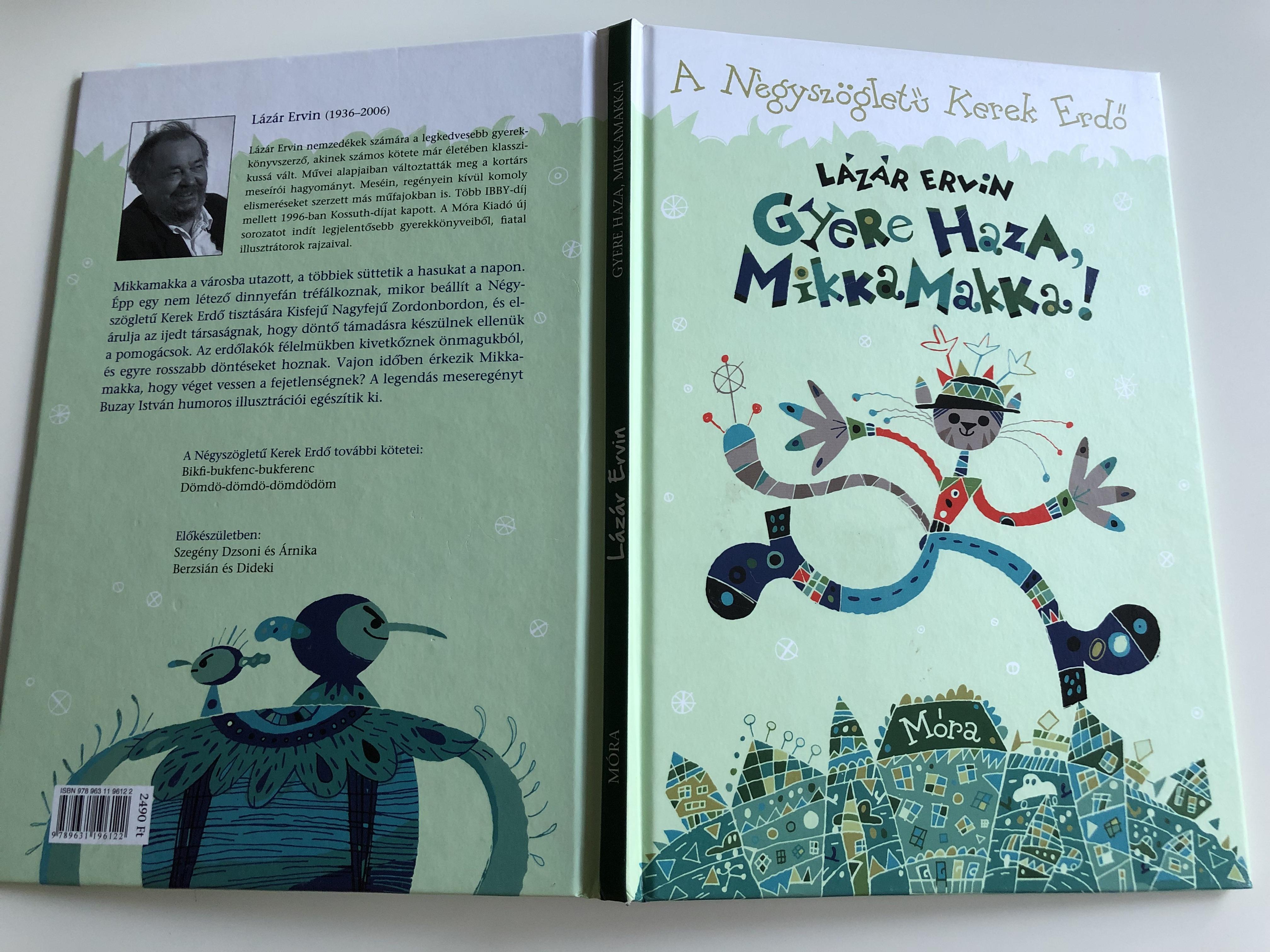 gyere-haza-mikkamakka-by-l-z-r-ervin-a-n-gysz-glet-kerek-erd-illustrated-by-buzay-istv-n-m-ra-k-nyvkiad-2013-13-.jpg