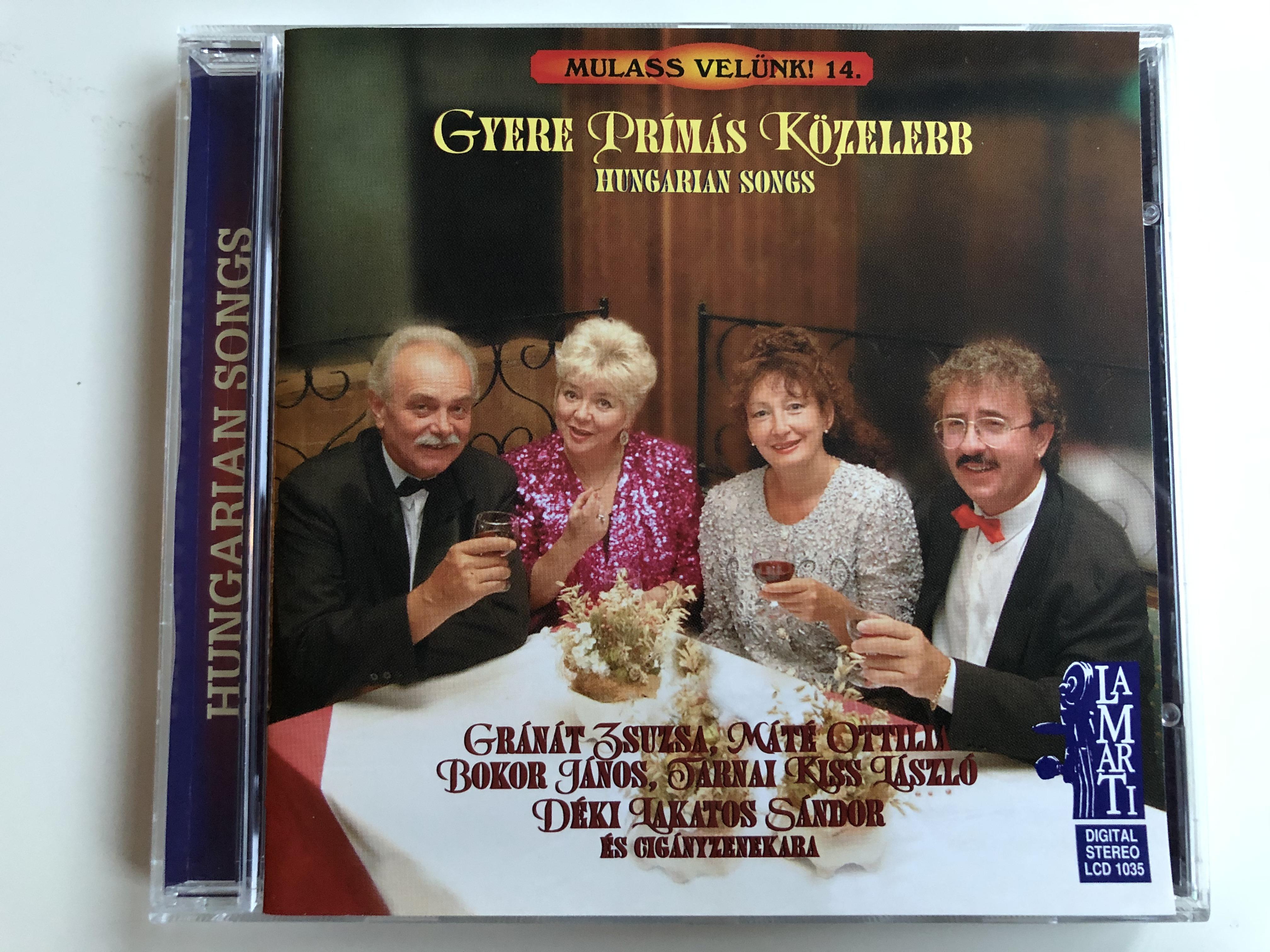 gyere-pr-m-s-k-zelebb-hungarian-songs-gr-n-t-zsuzsa-m-t-ott-lia-bokor-j-nos-tarnai-kiss-l-szl-d-ki-lakatos-s-ndor-es-ciganyzenekara-lamarti-audio-cd-2001-stereo-lcd-1035-1-.jpg