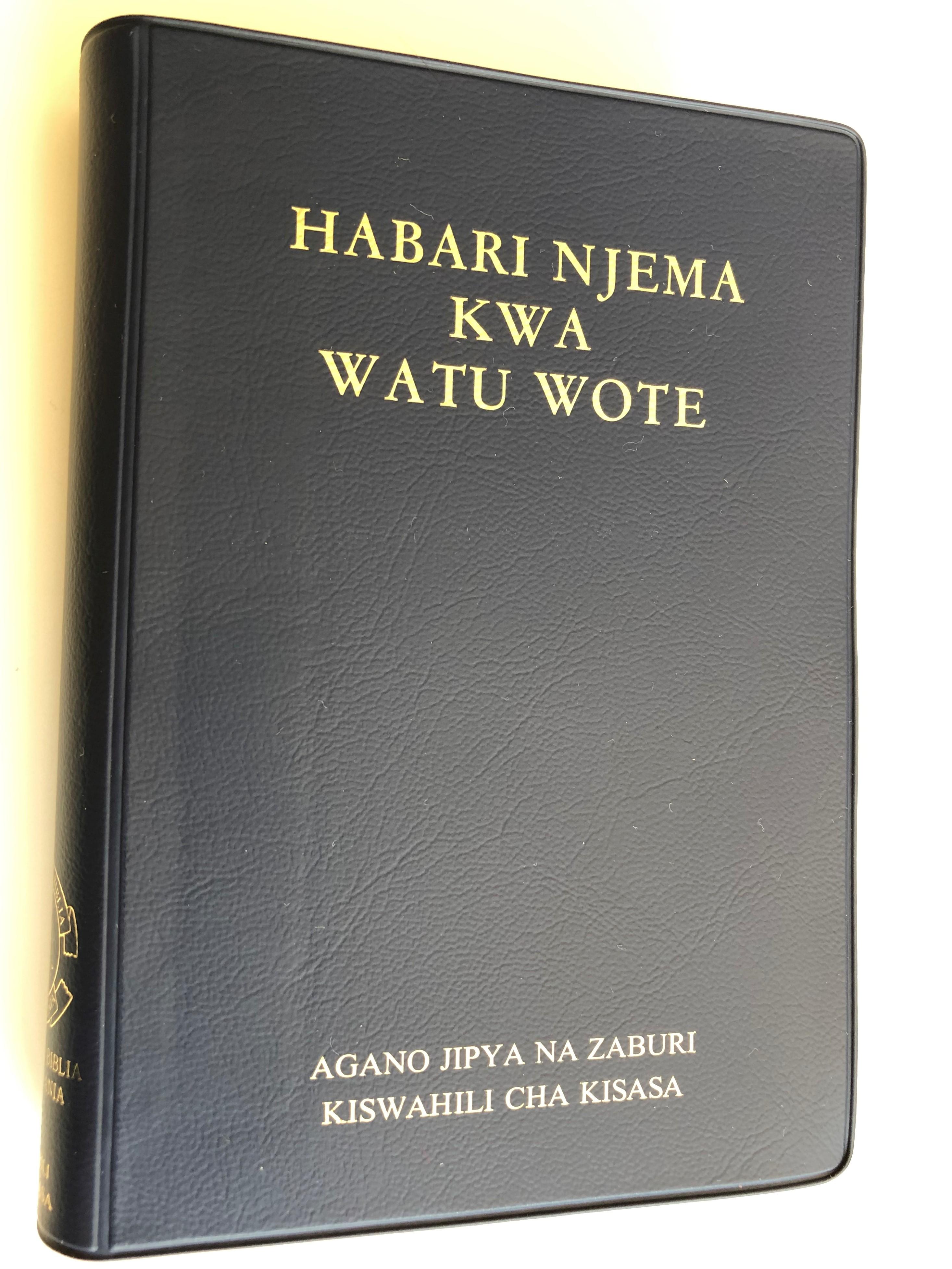 habari-njema-kwa-watu-wote-the-new-testament-and-psalms-in-kiswahili-agano-jipya-na-zaburi-kiswahili-cha-kisasa-softcover-vynil-bound-bible-societies-of-kenya-tanzania-nairobi-dodoma-2010-1-.jpg