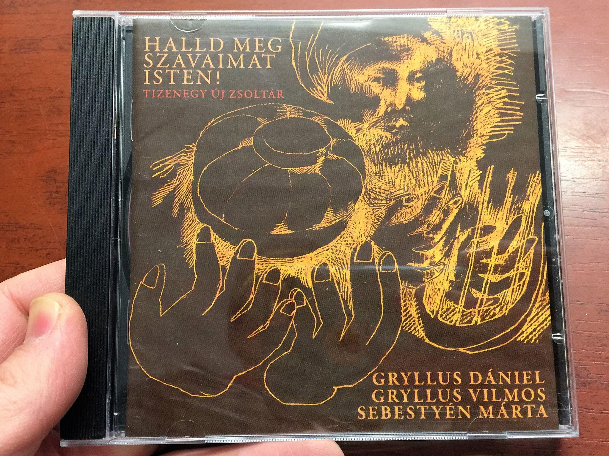 halld-meg-szavaimat-isten-hear-my-words-god-gryllus-d-niel-sumonyi-zolt-n-sebesty-n-m-rta-hungarian-cd-2010-tizenegy-j-zsolt-r-11-new-psalms-1-.jpg