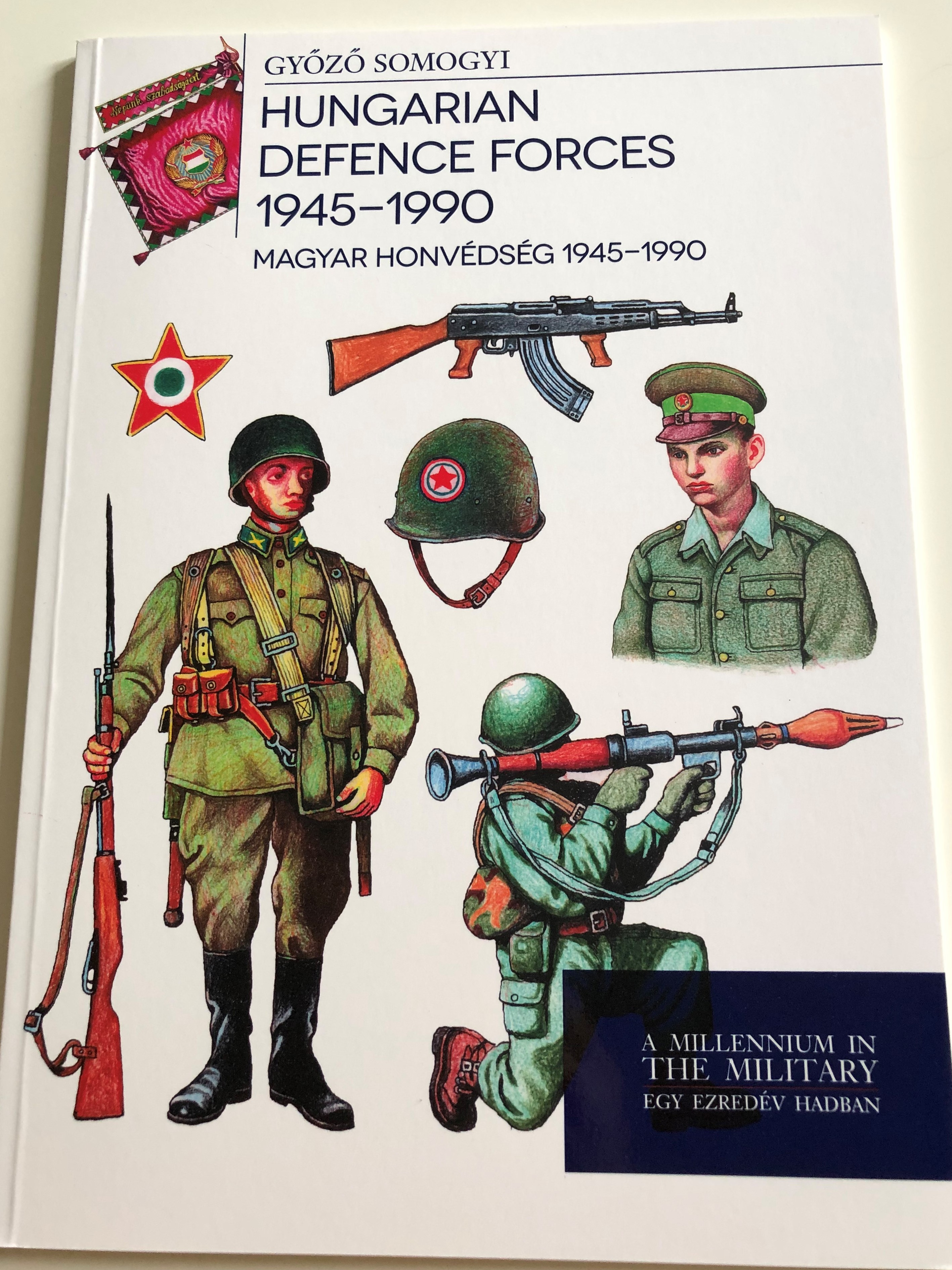 hungarian-defence-forces-1945-1990-by-gy-z-somogyi-magyar-honv-ds-g-1945-1990-a-millennium-in-the-military-egy-ezred-v-hadban-paperback-2019-hm-zr-nyi-1-.jpg