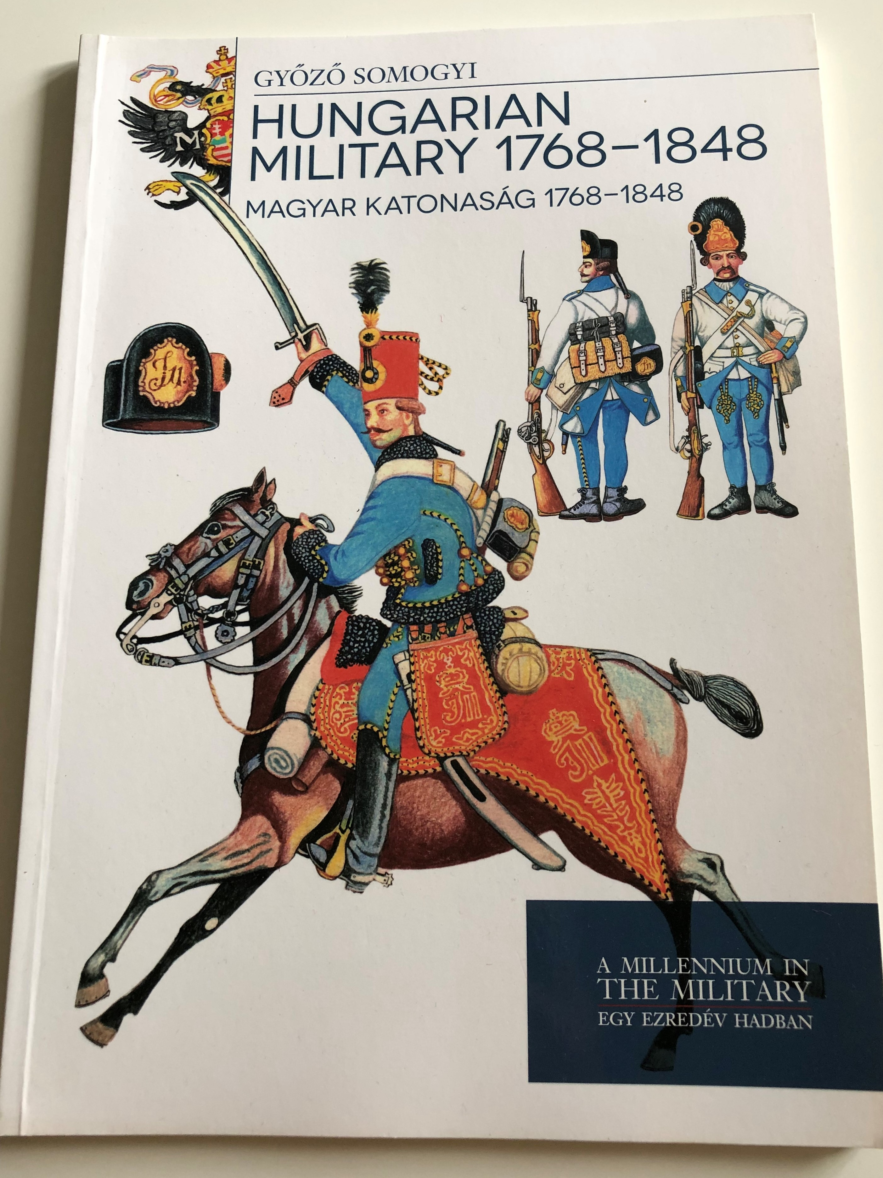 hungarian-military-1768-1848-by-gy-z-somogyi-magyar-katonas-g-1768-1848-a-millennium-in-the-military-egy-ezred-v-hadban-paperback-2013-hm-zr-nyi-1-.jpg