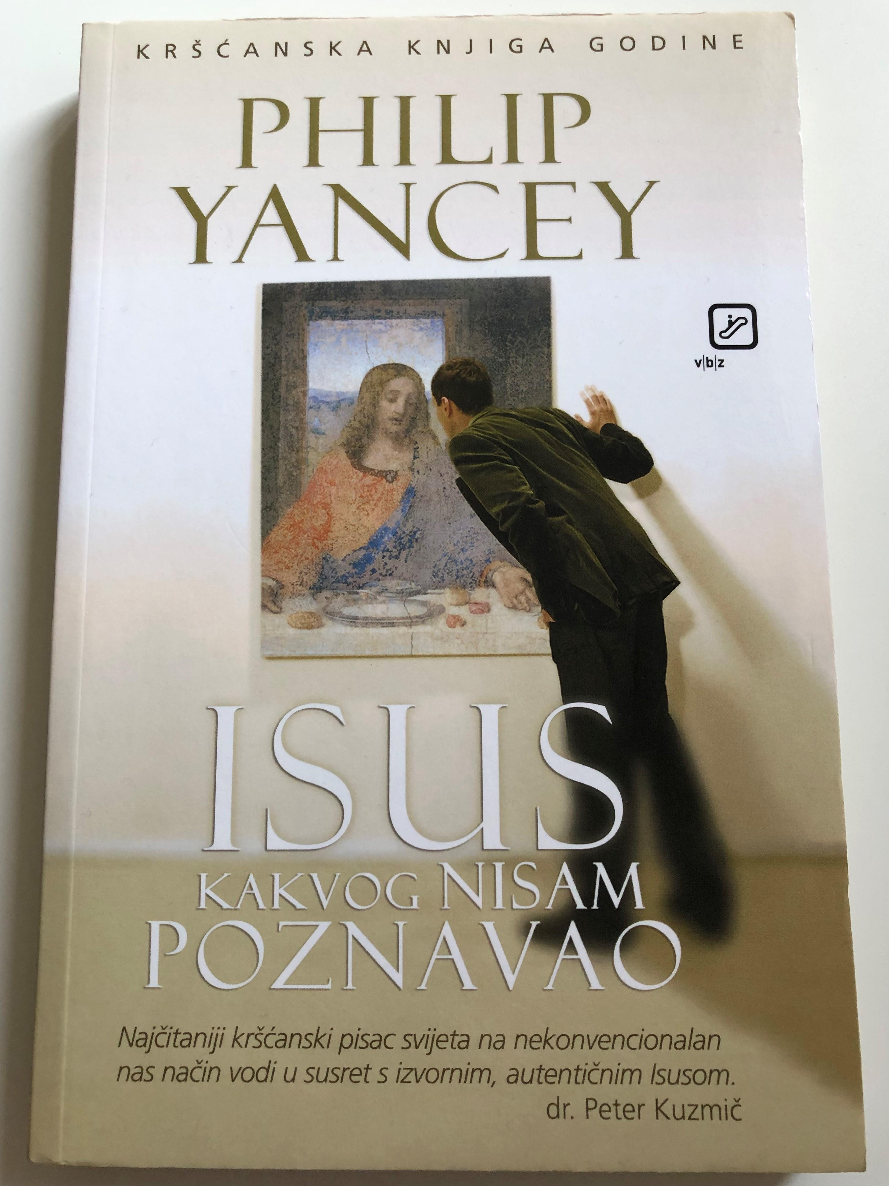 isus-kakvog-nisam-poznavao-by-philip-yancey-croatian-language-edition-1.jpg