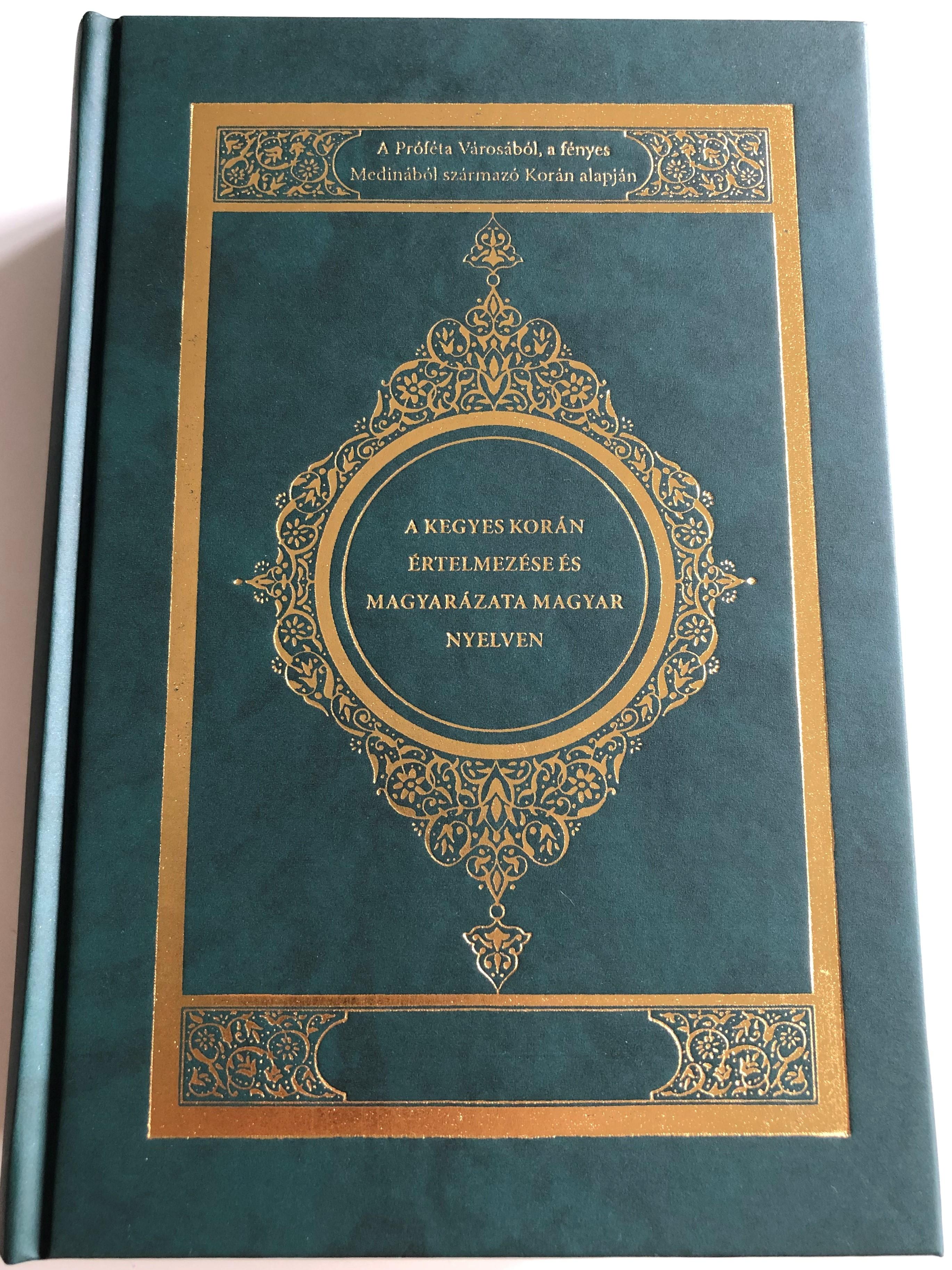 kegyes-kor-n-hungarian-interpretation-of-the-qur-an-a-pr-f-ta-v-ros-b-lm-a-f-nyes-medin-b-l-sz-rmaz-kor-n-alapj-n-hardcover-2010-hanif-iszl-m-1-.jpg