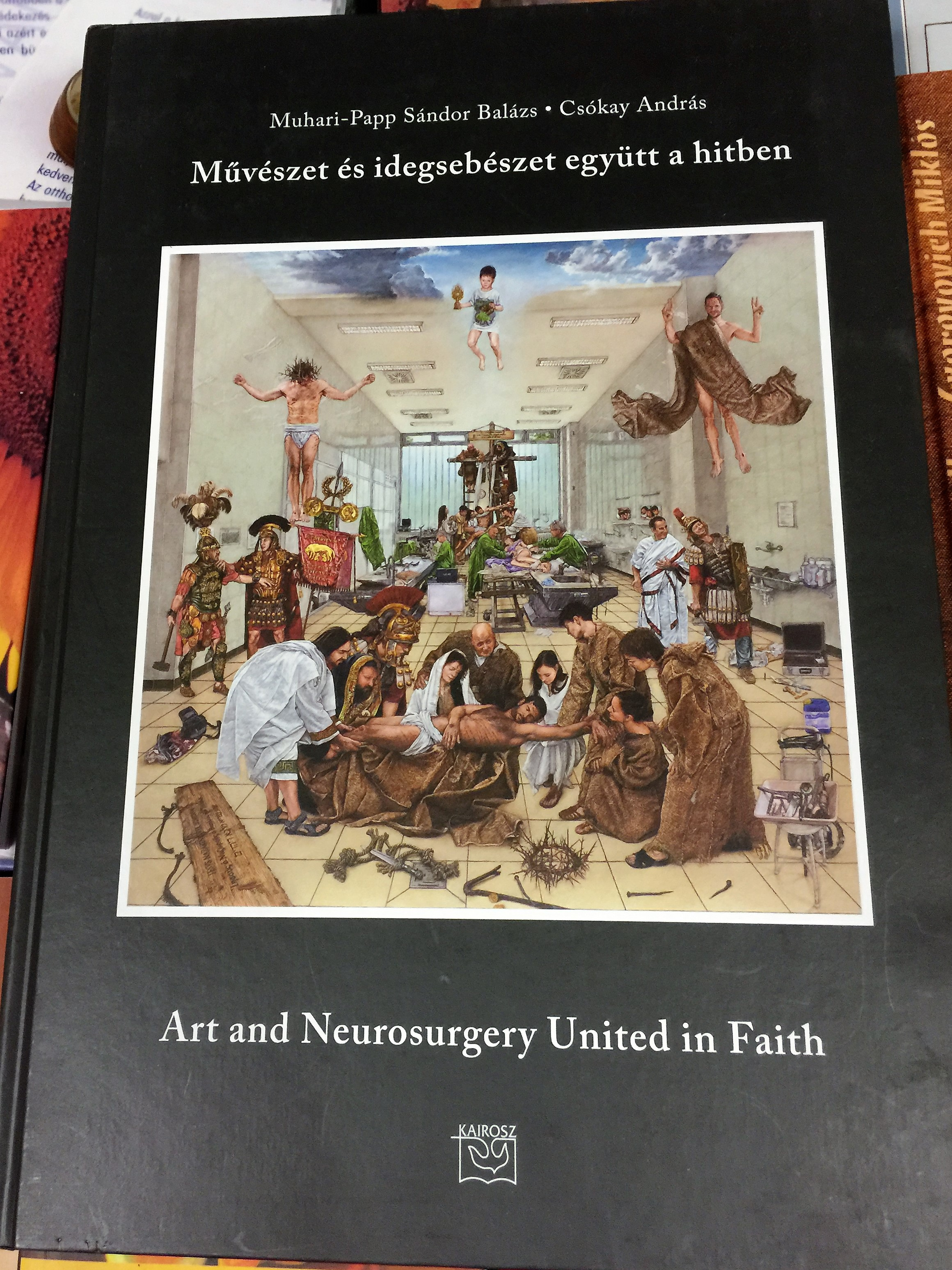 m-v-szet-s-idegseb-szet-egy-tt-a-hitben-muhari-papp-s-ndor-bal-zs-cs-kay-andr-s-art-and-neourosurgery-united-in-faith-second-extended-edition-hardcover-kairosz-2015-1-.jpg
