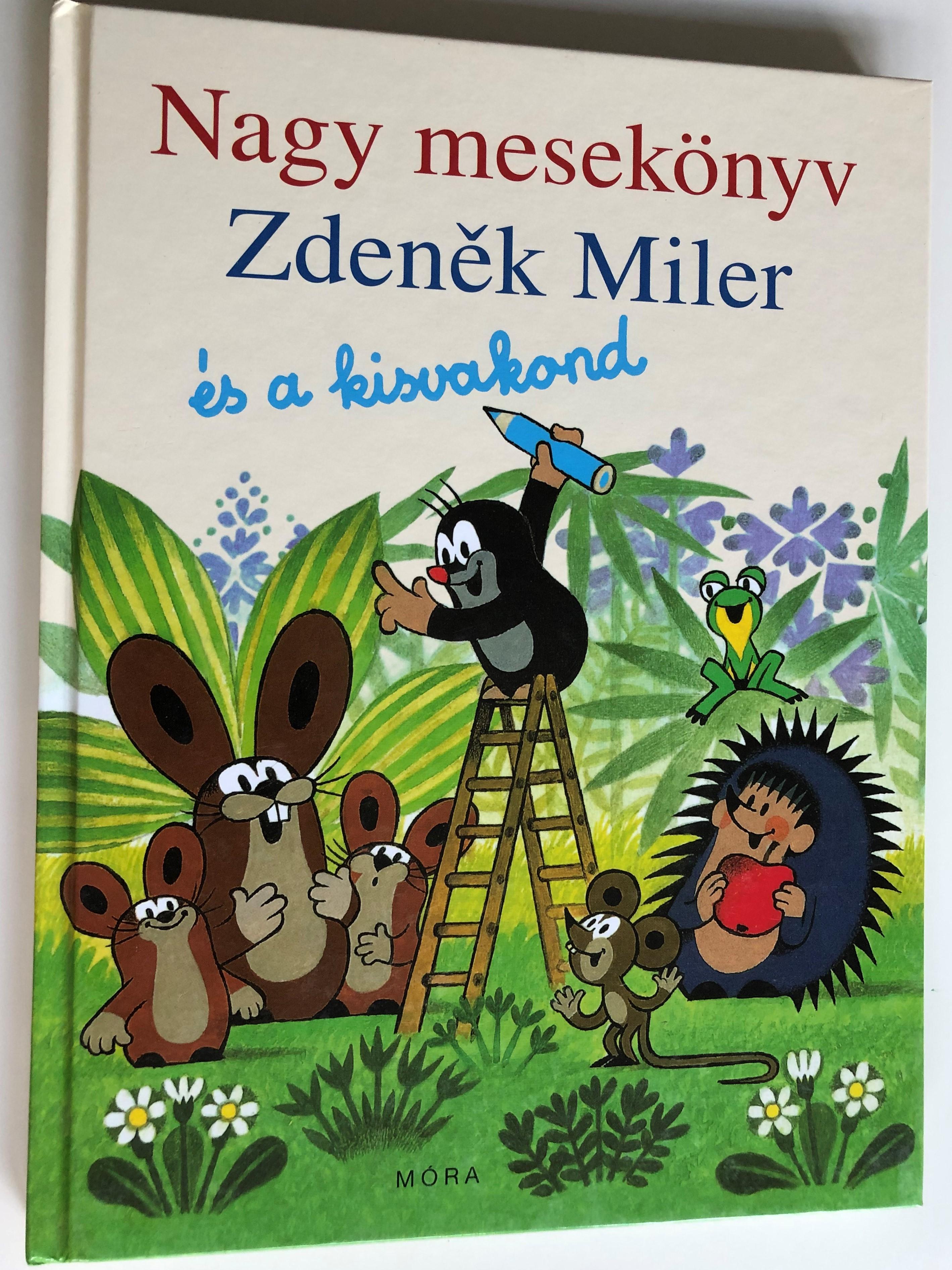nagy-mesek-nyv-zdenek-miler-s-a-kisvakond-hungarian-translation-of-d-tem-big-story-book-zdenek-miler-and-krtek-little-mole-m-ra-k-nyvkiad-2009-1-.jpg