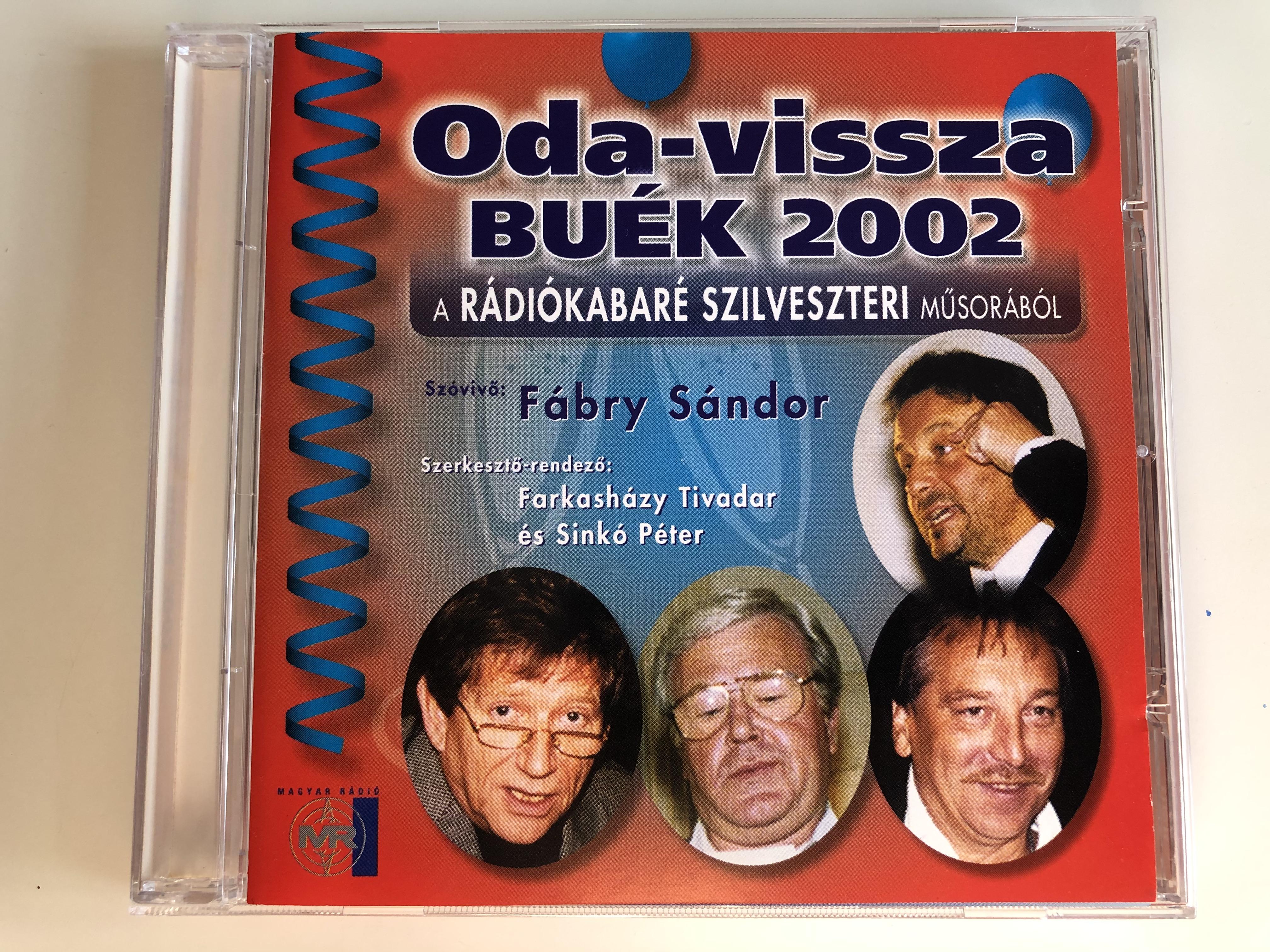 oda-vissza-buek-2002-a-radiokabare-szilveszteri-musorabol-szovivo-fabry-sandor-szerkeszto-rendezo-farkashazy-tivadar-es-sinko-peter-magyar-radio-audio-cd-2002-74321-928252-1-.jpg