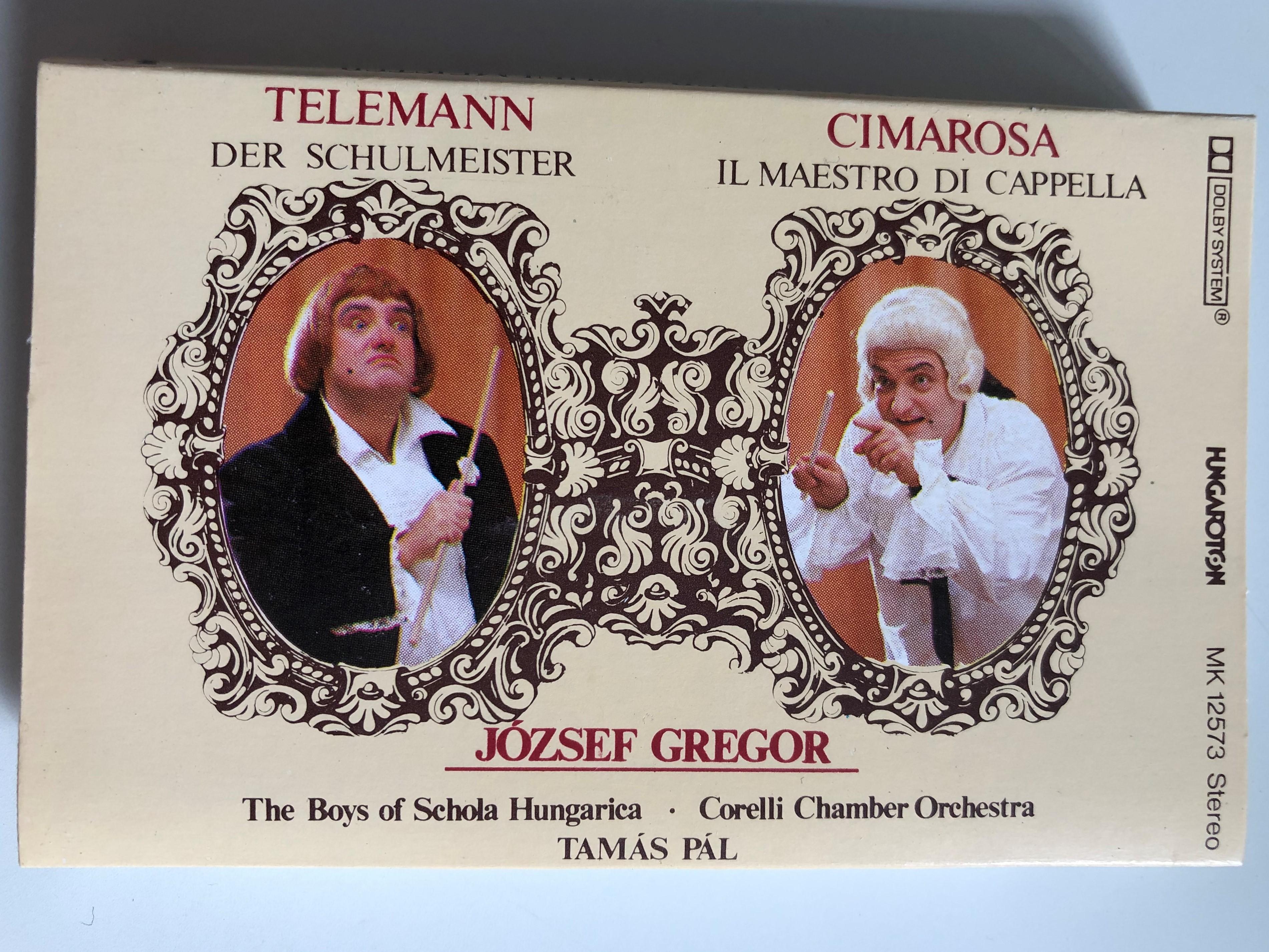 telemann-der-schulmeister-cimarosa-il-maestro-di-cappella-j-zsef-gregor-the-boys-of-schola-hungarica-corelli-chamber-orchestra-conducted-tam-s-p-l-hungaroton-cassette-stereo-mk-12573-1-.jpg