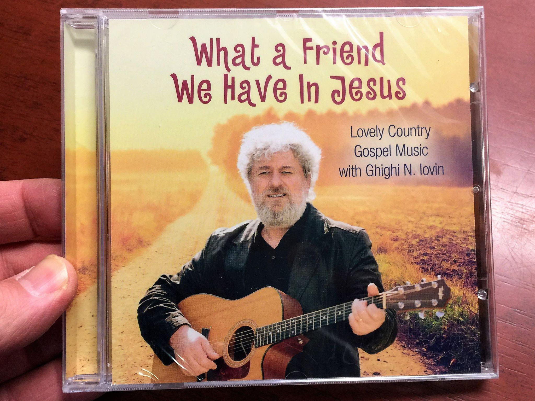 what-a-friend-we-have-in-jesus-ghighi-n.-lovin-cd-2017-lovely-country-gospel-music-1-.jpg