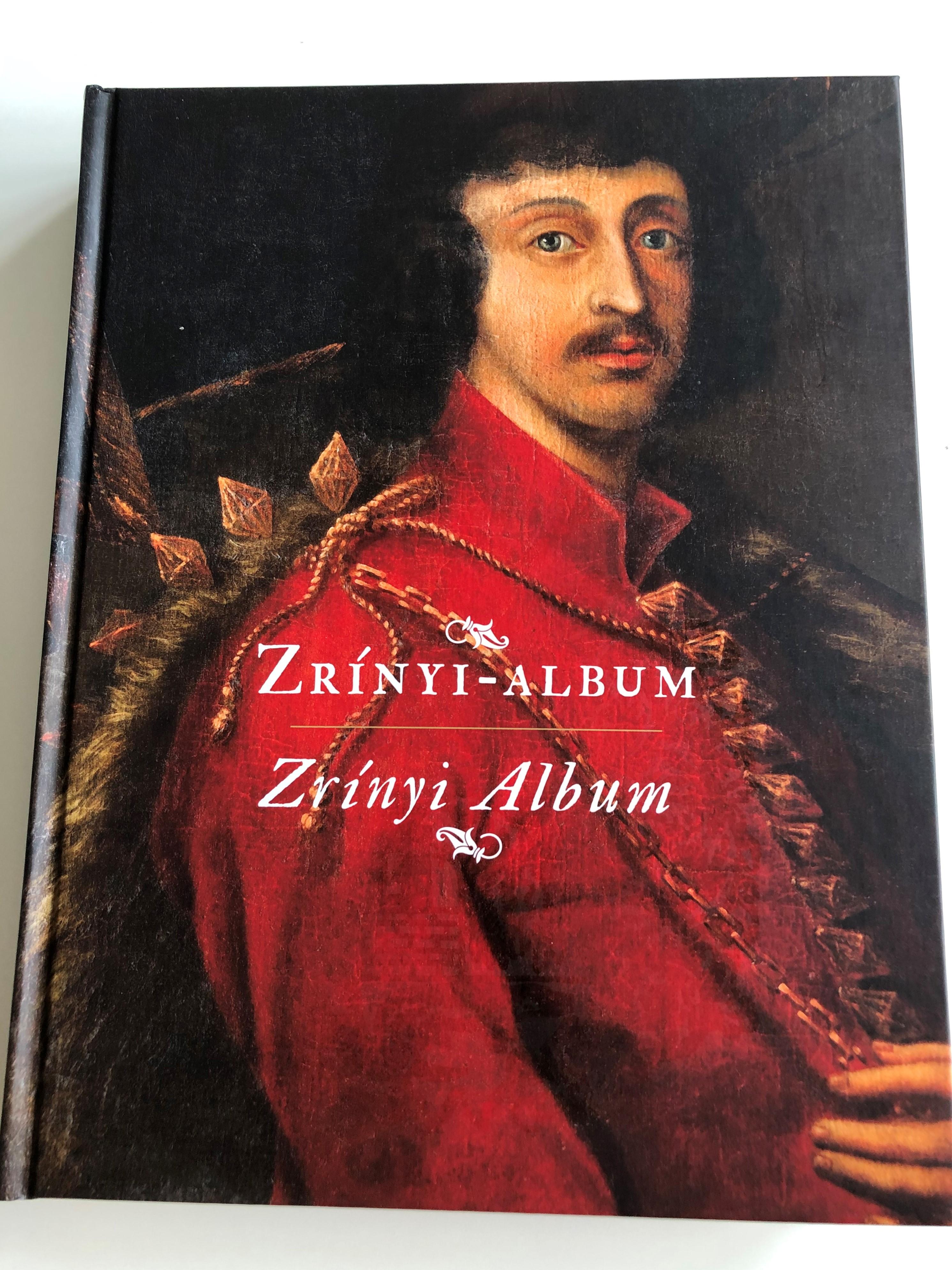 zr-nyi-album-written-by-bene-s-ndor-g.-et-nyi-n-ra-hausner-g-bor-kelenik-j-zsef-r.-v-rkonyi-gnes-hadt-rt-neti-int-zet-s-m-zeum-mikl-s-zr-nyi-the-poet-military-leader-and-statesman-1-.jpg