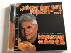 """Knisch Gábor – """"Véget Ért Egy Fejezet""""...? / Audio CD 2000 / Wolf Péter, Horváth János , Jekler Balázs, Szita István / Made in Hungary (685738623327)"""