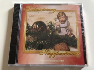 Kiskarácsony, Nagykarácsony - Válogatott Karácsonyi dalok / Audio CD 2006 / Made in Hungary / Christmas songs (5998175162638)