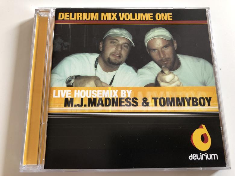 Live house mix by M. J. Madness & TommyBoy - Pacziga Tamás / Delirium Mix Vol. 1 / Audio CD 2000 (7612027922420)