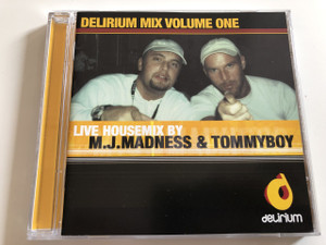 Live house mix by M. J. Madness & TommyBoy - Pacziga Tamás / Delirium Mix Vol. 1 / Audio CD 2000 (7612027922420)