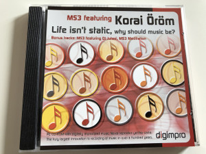 MS3 FEATURING KORAI ÖRÖM - LIFE ISN'T STATIC, WHY SHOULD MUSIC BE? / Audio CD 2002 / Made in Hungary / Author: Emil Biljarszki, Mester Sándor (5999880897013)