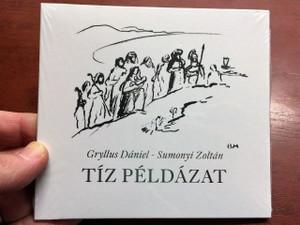 Tíz Példázat / Ten Parables / Gryllus Dániel & Sumonyi Zoltán / Hungarian CD 2017 / GCD 188 (5999885934584)