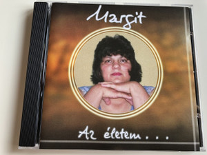 Margit - Az életem... / Audio CD 2005 / Made in Hungary / Margit Tóth is a Hungarian Author's Edition / Tilinger Attila, Fodor Imre (MargitAzéletem)