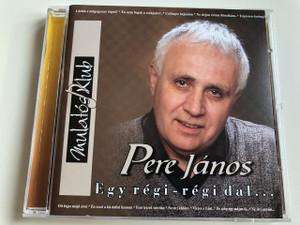 Pere János – Egy Régi-Régi Dal... / Audio CD / Látlek-e Mégegyszer Téged?, Csillagos Hajnalon..., Espresso-Keringő (PereJánosEgyRégiDal)