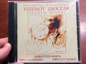 Tizenöt Zsoltár / Fifteen Psalms / Gryllus Dániel - Sumonyi Zoltán / GCD004 / (5998498156659)