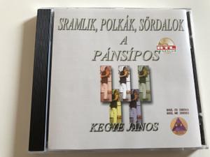 Kegye János - Sramlik, Polkák, Sördalok a Pánsípos / Audio CD 2003 / Hungarian Panflute Artist / Made in Hungary (5998498248040)