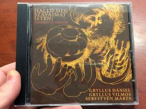 Halld meg szavaimat Isten! / Hear my words God! / Gryllus Dániel, Sumonyi Zoltán, Sebestyén Márta / Hungarian CD 2010 / Tizenegy új zsoltár / 11 New Psalms (5999548112700)