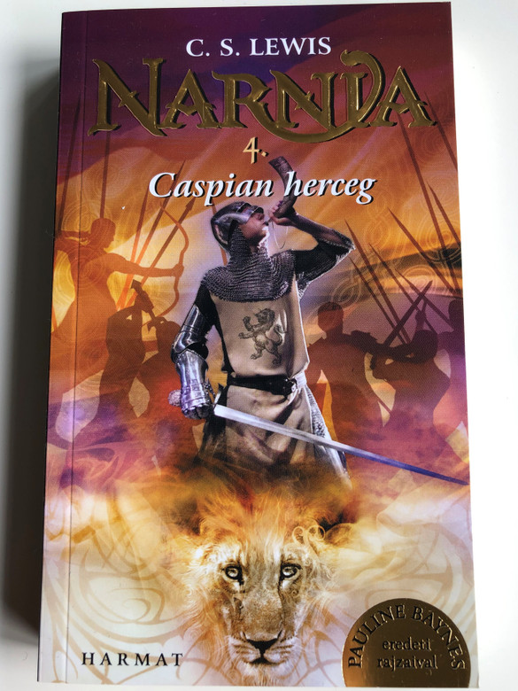 Caspian herceg (Narnia 4. kötet) C. S. Lewis / Hungarian translation of The Chronicles of Narnia: Prince Caspian - The Return to Narnia / A high fantasy novel for children illustrated by Pauline Baynes (9789632884479)