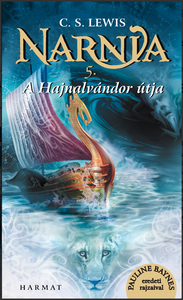 A Hajnalvándor útja (Narnia 5. kötet) Hungarian translation of The Chronicles of Narnia: The Voyage of the Dawn Treader / A high fantasy novel for children illustrated by Pauline Baynes  (9789632884486)