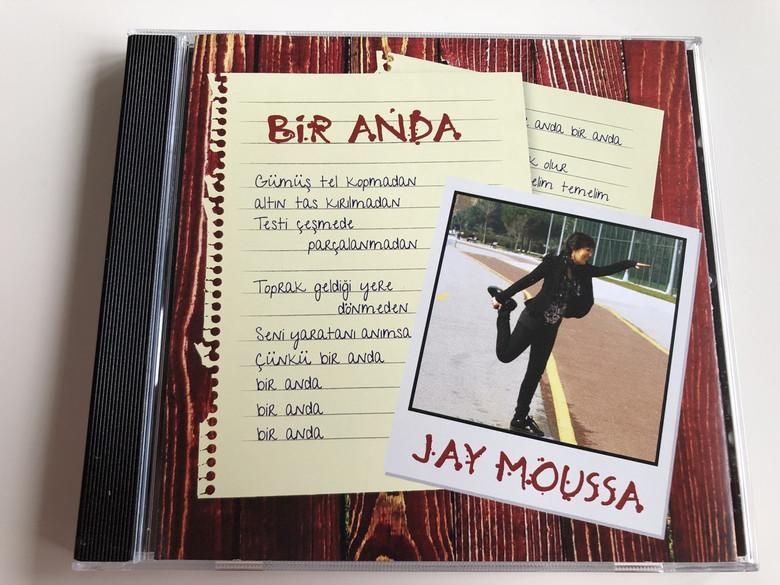 Bir Anda - Jay Moussa / Turkish CD 2013 / Suddenly