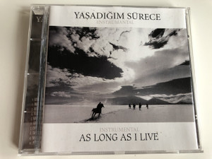 Yaşadığım Sürece - Enstrümantal / As Long As I Live - Instrumental / Turkish CD 2007 (8697415719843)