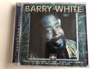 Barry White ‎– Heart And Soul / Under the Influence of love, Where can i turn to, Out of the shadows of love / Audio CD 2000 /  Barry Eugene Carter