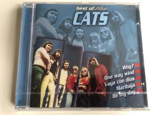 best of the CATS / Why?, one way wind, vaya con dios, maribaja, be my day / AUDIO CD 2000 / Cees Veerman, Piet Veerman, Theo Klouwer, Jaap Schilder, Piet Keizer (0724389922820)