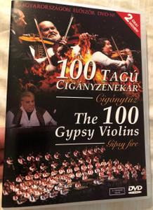 100 Tagú Cigányzenekar - Cigánytűz - DVD 2008 The 100 Gypsy Violins - Gypsy fire / Directed by Márton Sándor (602517792098)
