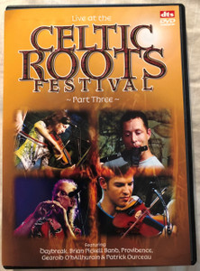 Live at the Celtic Roots Festival - Part Three DVD / Featuring Daybreak, Brian Pickell Band, Providence, Gearoid O. Hallhurain & Patrick Ourceau (5029365758420)