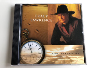 TRACY LAWRENCE - TIME MARCHES ON / AUDIO CD 1996 / PRODUCED BY DON COOK, TRACY LAWRENCE, FLIP ANDRESON (075678286629)