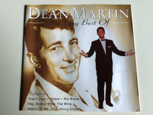 Dean Martin ‎– The Very Best Of Dean Martin / Audio CD 1998 / Including: That's Love / Volare / Rio Bravo, Hey, Brother Pour The Wine, Return To Me and many more (724349328426)