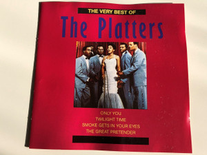 The Very Best Of The Platters / Audio CD 1991 / Only You, Twilight time, Smoke gets in your eyes, The Great pretender / American vocal group: Tony Williams, David Lynch, Paul Robi, Herb Reed, and Zola Taylor (0724348692429)