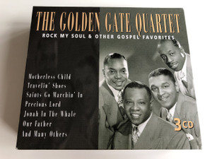 The Golden Gate Quartet - Rock my Soul & other Gospel Favorites / Audio 3CD / Motherless Child, Travelin' Shoes, Saints Go Marchin' In, Precious Lord, Jonah In The Whale, Our Father... / Paul Brembly, Terry François, Thimothy Riley, Frank Davis (8712177041671)