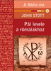 Pál levele a rómaiakhoz by JOHN STOTT - HUNGARIAN TRANSLATION OF The Message of Romans: God's Good News for the World (Bible Speaks Today) / commentary spanning the two worlds of Romans--Paul's and ours. (9789639564671)