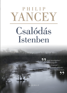 Csalódás Istenben by PHILIP YANCEY - HUNGARIAN TRANSLATION OF Disappointment With God: Three Questions No One Asks Aloud / He poses three questions that Christians wonder but seldom ask aloud: Is God unfair? Is he silent? Is he hidden? (9789639390454)