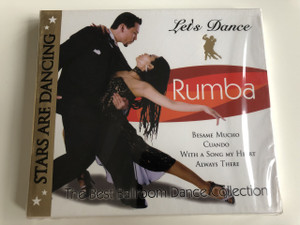 STARS ARE DANCING / LET'S DANCE RUMBA - BESAME MUCHO, CUANDO, WITH A SOND IN MY HEART, ALWAYS THERE / THE BEST BALLROOM DANCE COLLECTION / AUDIO CD 2006 (5399820480822)