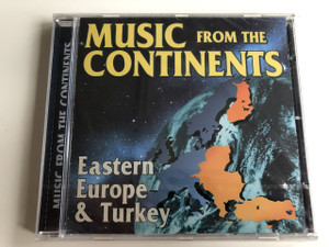 MUSIC FROM THE CONTINENTS - EASTERN EUROPE & TURKEY / AUDIO CD 1998 / Poland, Austria, Greece, Turkey, Romania (8711638879426)
