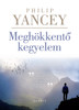 Meghökkentő kegyelem by PHILIP YANCEY - HUNGARIAN TRANSLATION OF What's So Amazing About Grace? / In his most personal and provocative book ever, Yancey offers compelling, true portraits of grace's life-changing power. (9789632884219)
